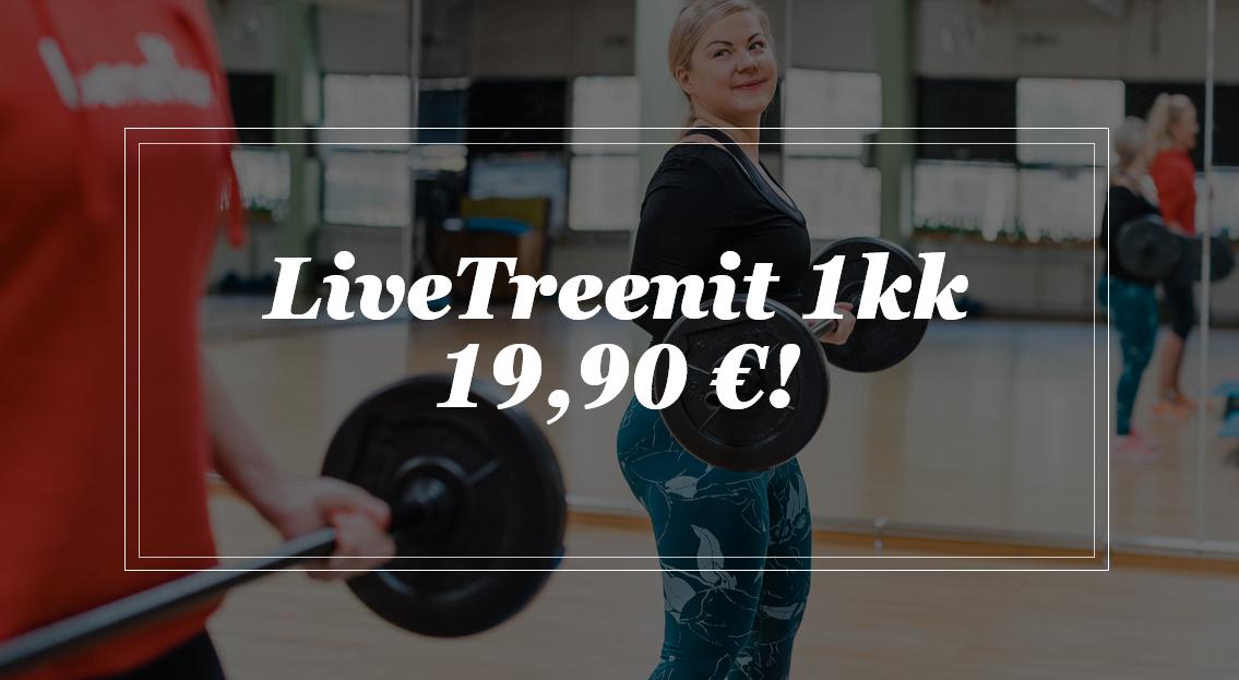 LiveTreenit 19,90€ / kk!